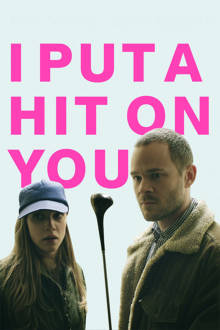I Put A Hit On You The Movie