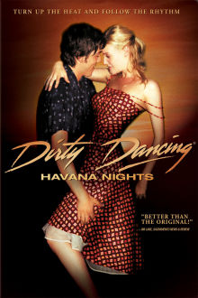 Dirty Dancing: Havana Nights The Movie