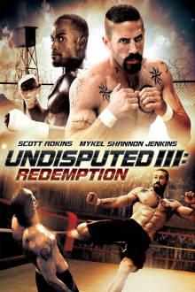 Undisputed III: Redemption The Movie