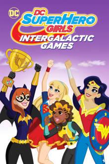 DC Super Hero Girls: Intergalactic Games The Movie