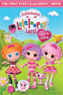 Adventures in Lalaloopsy Land: The Search For Pillow The Movie