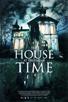 The House At The End Of Time The Movie