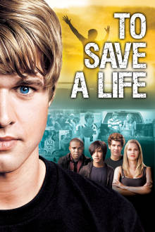 To Save a Life The Movie