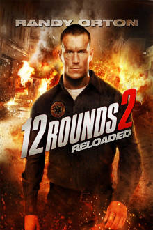 12 Rounds 2: Reloaded The Movie