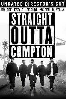 Straight Outta Compton (Unrated Director