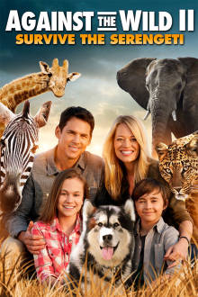 Against the Wild 2: Survive The Serengeti The Movie