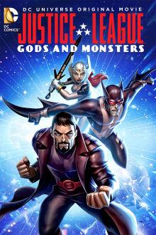 Justice League: Des dieux et des monstres The Movie