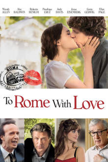 To Rome With Love The Movie