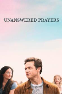 Unanswered Prayers The Movie