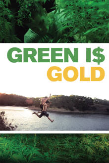 Green Is Gold The Movie