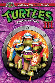 Teenage Mutant Ninja Turtles III: Turtles In Time The Movie