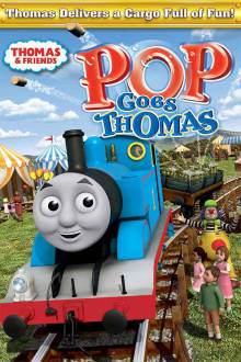 Thomas & Friends: Pop Goes Thomas The Movie