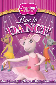 Angelina Ballerina: Love to Dance The Movie