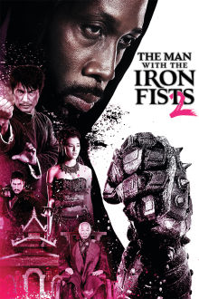 The Man With The Iron Fists 2 The Movie