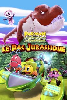 Pac-Man et les aventures de Fantômes: Le Pac jurassique The Movie
