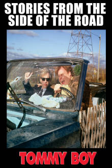 Tommy Boy: Stories From The Side Of The Road The Movie