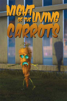 Night of the Living Carrots The Movie