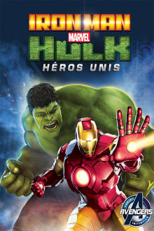 Iron Man & Hulk - Héros unis The Movie