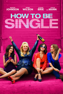 How to Be Single The Movie