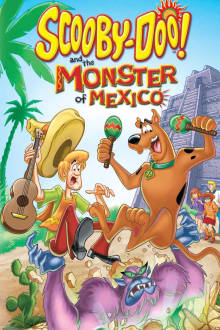 Scooby-Doo! and the Monster of Mexico The Movie