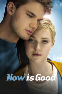 Now is Good The Movie
