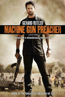 Machine Gun Preacher The Movie