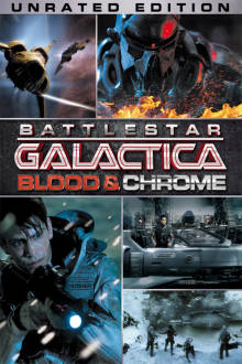 Battlestar Galactica: Blood & Chrome (Unrated Edition) The Movie