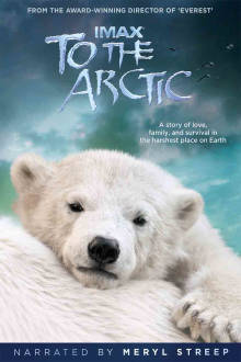 IMAX: To The Arctic The Movie