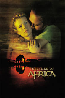 I Dreamed of Africa The Movie