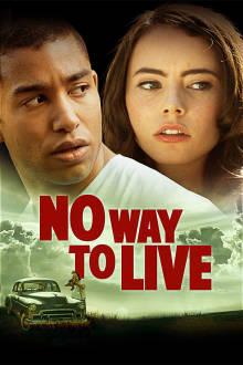 No Way to Live The Movie