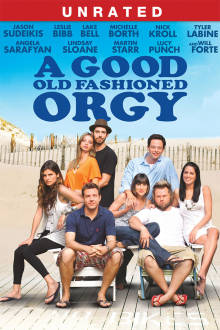 A Good Old Fashioned Orgy (Unrated) The Movie