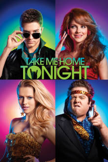 Take Me Home Tonight The Movie