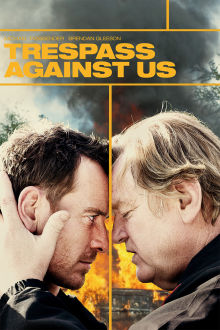 Trespass Against Us The Movie