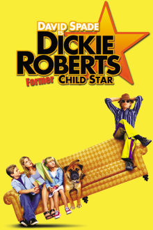 Dickie Roberts: Former Child Star The Movie