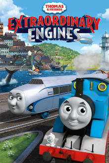 Thomas & Friends: Extraordinary Engines The Movie