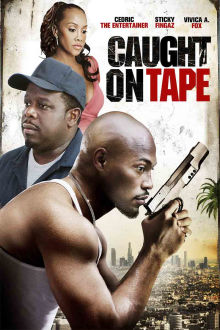 Caught on Tape The Movie