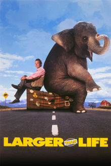 Larger Than Life The Movie