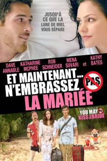 Et maintenant… n'embrassez pas la mariée The Movie