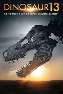 Dinosaur 13 The Movie