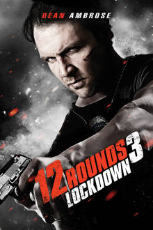 12 Rounds 3: Lockdown The Movie