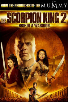Scorpion King 2: Rise of a Warrior The Movie