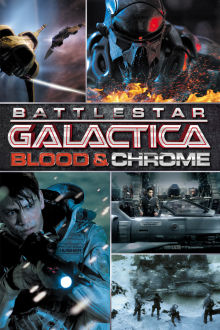 Battlestar Galactica: Blood & Chrome The Movie