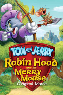 Tom and Jerry: Robin Hood and His Merry Mouse The Movie