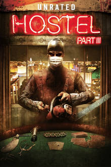 Hostel: Part III (Unrated) The Movie