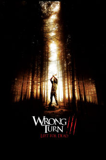 Wrong Turn 3: Left for Dead The Movie