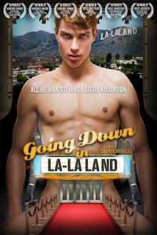 Going Down in LA-LA Land The Movie