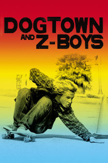Dogtown and Z-Boys The Movie