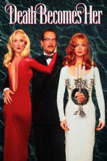 Death Becomes Her The Movie