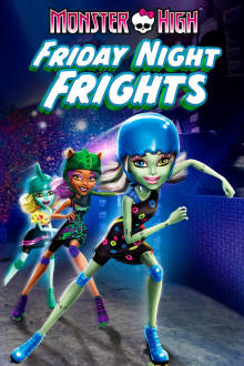 Monster High: Friday Night Frights The Movie