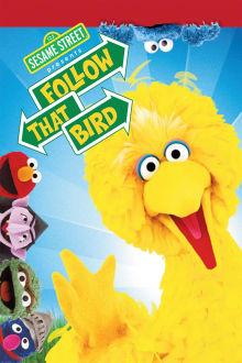 Sesame Street Presents: Follow That Bird The Movie